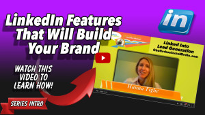Hannah Intro - LinkedIn Features To Build Your Brand